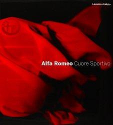 ALFA ROMEO CUORE SPORTIVO (ED. ITALIANA)