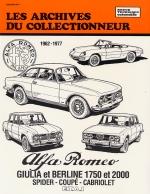 ALFA ROMEO GIULIA ET BERLINE 1750 ET 2000 SPIDER - COUPE - CABRIOLET  1962-1977