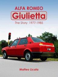 ALFA ROMEO GIULIETTA THE STORY 1977-1985
