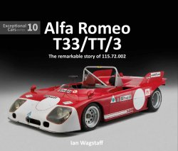 ALFA ROMEO T33/TT/3 - THE REMARKABLE HISTORY OF 115.72.002