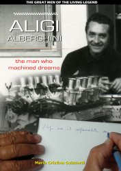ALIGI ALBERGHINI THE MAN WHO MACHINED DREAMS (CON DVD)