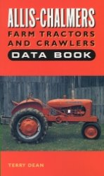 ALLIS CHALMERS FARM TRACTORS AND CRAWLERS DATA BOOK 1914-1963