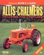ALLIS CHALMERS TRACTORS AND CRAWLERS ILLUSTRTED BUYER'S GUIDE