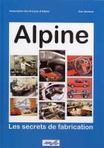 ALPINE LES SECRETS DE FABRICATION