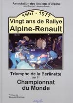 ALPINE RENAULT VINGT ANS DE RALLYE 1957-1977