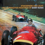 ATMOSPHERE AND LIGHT THE AUTOMOTIVE PAINTINGS OF BARRY ROWE
