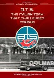 ATS THE ITALIAN TEAM THAT CHALLENGED FERRARI