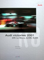 AUDI VICTORIES 2001 24H LE MANS, ALMS, ELMS
