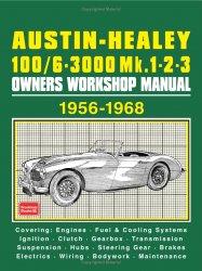 AUSTIN HEALEY 100/6 3000 MK 1, 2, 3 1956-1968 OWNERS WORKSHOP MANUAL