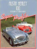 AUSTIN HEALEY 100 THE ORIGINAL 4 CYLINDER MODELS