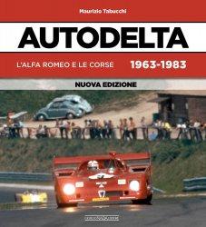 AUTODELTA L'ALFA ROMEO E LE CORSE 1963-1983 NUOVA EDIZIONE