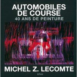 AUTOMOBILES DE COURSE 40 ANS DE PEINTURE