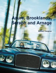 AZURE, BROOKLANDS, SERAPH AND ARNAGE