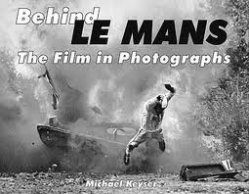 BEHIND LE MANS THE FILM IN PHOTOGRAPHS