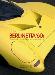 BERLINETTA '60S - COUPES ITALIENS D'EXCEPTION DES ANNEES SOIXANTE