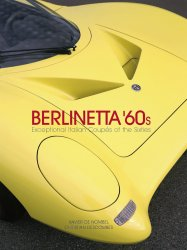 BERLINETTA '60S - EXCEPTIONAL ITALIAN COUPES OF THE SIXTIES