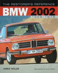 BMW 2002 1968 - 1976 THE RESTORER'S REFERENCE