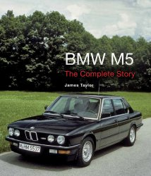 BMW M5 THE COMPLETE STORY