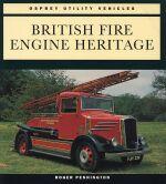 BRITISH FIRE ENGINE HERITAGE