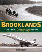 BROOKLANDS THE OFFICIAL CENTENARY HISTORY