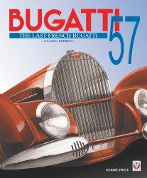 BUGATTI 57 THE LAST FRENCH BUGATTI