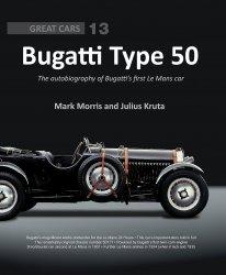 BUGATTI TYPE 50 - THE AUTOBIOGRAPHY OF BUGATTI'S FIRST LE MANS CAR