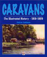 CARAVANS THE ILLUSTRATED HISTORY 1919 - 1959