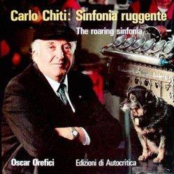 CARLO CHITI SINFONIA RUGGENTE