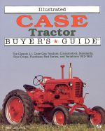 CASE TRACTOR ILLUSTRATED BUYER'S GUIDE