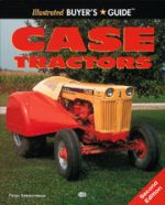 CASE TRACTORS ILLUSTRATED BUYER'S GUIDE
