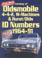 CATALOG OF OLDSMOBILE 4-4-2 W-MACHINES & HURST/OLDS ID NUMBERS 1964-91