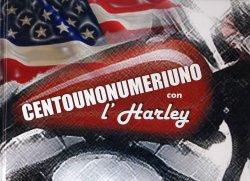 CENTOUNONUMERIUNO CON L'HARLEY CAPITOLO N.4 - ANNO 2011