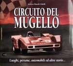 CIRCUITO DEL MUGELLO LUOGHI, PERSONE, AUTOMOBILI ED ALTRE STORIE