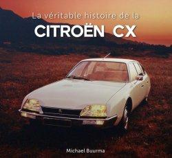 CITROEN CX LA VERITABLE HISTOIRE DE LA