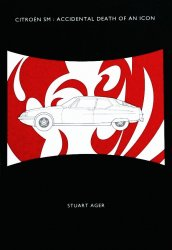 CITROEN SM: ACCIDENTAL DEATH OF AN ICON