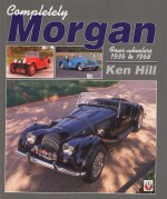 COMPLETELY MORGAN FOUR WHEELERS 1936 TO 1968