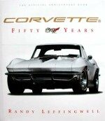 CORVETTE FIFTY YEARS THE OFFICIAL ANNIVERSARY BOOK