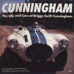 CUNNINGHAM THE LIFE AND CARS OF BRIGGS SWIFT CUNNINGHAM