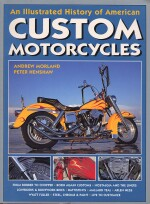 CUSTOM MOTORCYCLES AN ILLUSTRATED HISTORY OF AMERICAN