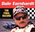 DALE EARNHARDT THE FINAL RECORD
