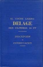 DELAGE SEIS CILINDROS 14 CV DESCRIPCION Y CONSERVACION