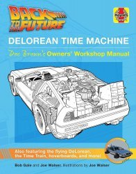 DELOREAN TIME MACHINE: DOC BROWN'S OWNER'S WORKSHOP MANUAL
