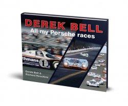 DEREK BELL ALL MY PORSCHE RACES