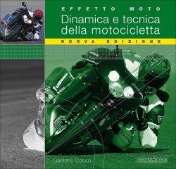 DINAMICA E TECNICA DELLA MOTOCICLETTA (NUOVA EDIZIONE 2017)