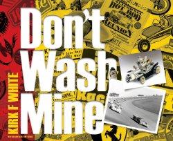 DON'T WASH MINE - KIRK F WHITE