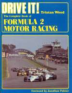 DRIVE IT! THE COMPLETE BOOK OF FORMULA 2 MOTOR RACING