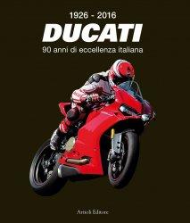 DUCATI 90 ANNI DI ECCELLENZA ITALIANA (1926 - 2016)