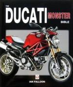 DUCATI MONSTER BIBLE, THE