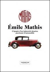 EMILE MATHIS L'EPOPEE D'UN INDUSTRIEL ALSACIEN