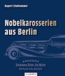 ERDMANN & ROSSI - NOBELKAROSSERIEN AUS BERLIN